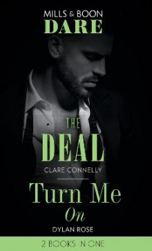 The Deal / Turn Me On av Clare Connelly og Dylan Rose (Heftet)