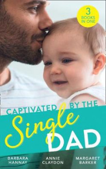 Captivated By The Single Dad av Barbara Hannay, Annie Claydon og Margaret Barker (Heftet)