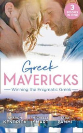 Greek Mavericks: Winning The Enigmatic Greek av Sharon Kendrick, Tara Pammi og Michelle Smart (Heftet)