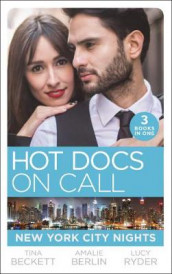 Hot Docs On Call: New York City Nights av Tina Beckett, Amalie Berlin og Lucy Ryder (Heftet)