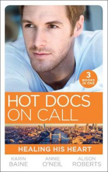 Hot Docs On Call: Healing His Heart av Karin Baine, Annie O'Neil og Alison Roberts (Heftet)