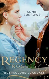 Regency Rogues: Outrageous Scandal av Annie Burrows (Heftet)