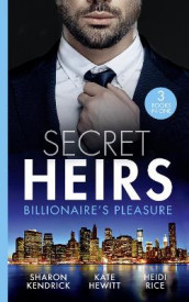 Secret Heirs: Billionaire's Pleasure av Kate Hewitt, Sharon Kendrick og Heidi Rice (Heftet)