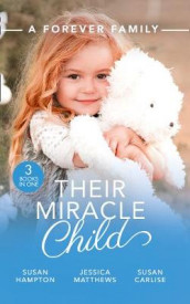 A Forever Family: Their Miracle Child av Susan Carlisle, Susanne Hampton og Jessica Matthews (Heftet)