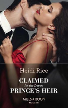 Claimed For The Desert Prince's Heir av Heidi Rice (Heftet)