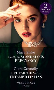 Bound By My Scandalous Pregnancy / Redemption Of The Untamed Italian av Maya Blake og Clare Connelly (Heftet)