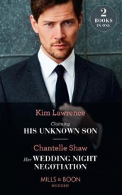 Claiming His Unknown Son / Her Wedding Night Negotiation av Kim Lawrence og Chantelle Shaw (Heftet)
