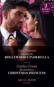 Claiming His Bollywood Cinderella / His Scandalous Christmas Princess av Tara Pammi og Caitlin Crews (Heftet)