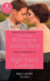 The Maid, The Millionaire And The Baby / Her Right-Hand Cowboy av Michelle Douglas og Marie Ferrarella (Heftet)