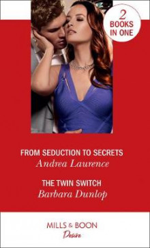 From Seduction To Secrets / The Twin Switch av Andrea Laurence og Barbara Dunlop (Heftet)