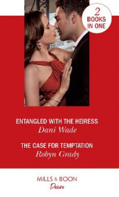 Entangled With The Heiress / The Case For Temptation av Robyn Grady og Dani Wade (Heftet)