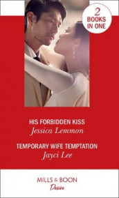 His Forbidden Kiss / Temporary Wife Temptation av Jayci Lee og Jessica Lemmon (Heftet)
