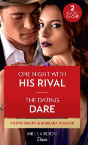 One Night With His Rival / The Dating Dare av Barbara Dunlop og Robyn Grady (Heftet)
