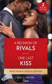 A Reunion Of Rivals / One Last Kiss av Jessica Lemmon og Reese Ryan (Heftet)