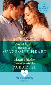 Winning The Surgeon's Heart / Conveniently Wed In Paradise av Annie Claydon og Meredith Webber (Heftet)