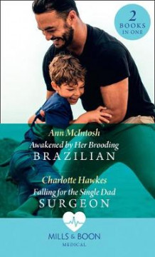 Awakened By Her Brooding Brazilian / Falling For The Single Dad Surgeon av Ann McIntosh og Charlotte Hawkes (Heftet)