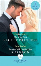 The Army Doc's Secret Princess / Reunited With Her Hot-Shot Surgeon av Emily Forbes og Amy Ruttan (Heftet)