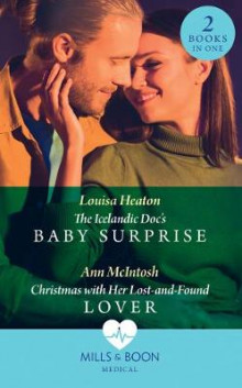 The Icelandic Doc's Baby Surprise / Christmas With Her Lost-And-Found Lover av Louisa Heaton og Ann McIntosh (Heftet)