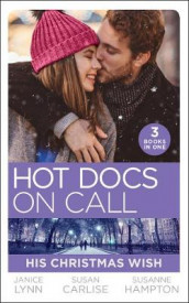 Hot Docs On Call: His Christmas Wish av Susan Carlisle, Susanne Hampton og Janice Lynn (Heftet)
