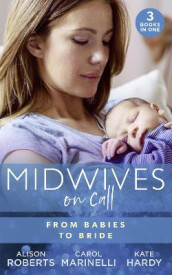 Midwives On Call: From Babies To Bride av Kate Hardy, Carol Marinelli og Alison Roberts (Heftet)