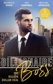 Billionaire Boss: The Billion Dollar Deal av Maureen Child, Kat Cantrell og Merline Lovelace (Heftet)