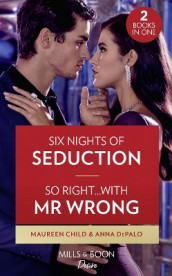 Six Nights Of Seduction / So Right...With Mr. Wrong av Maureen Child og Anna DePalo (Heftet)
