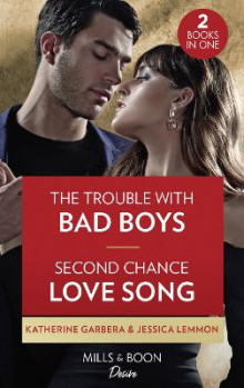 The Trouble With Bad Boys / Second Chance Love Song av Katherine Garbera og Jessica Lemmon (Heftet)