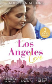American Affairs: Los Angeles Love av Barbara Dunlop, Robyn Grady og Cat Schield (Heftet)