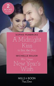 A Midnight Kiss To Seal The Deal / Her Texas New Year's Wish av Michelle Major og Sophie Pembroke (Heftet)