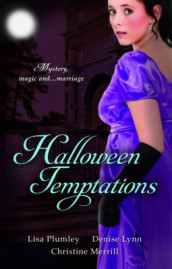 Halloween Temptations: WITH Marriage at Morrow Creek AND Wedding at Warehaven AND Master of Penlowen av Denise Lynn, Christine Merrill og Lisa Plumley (Heftet)