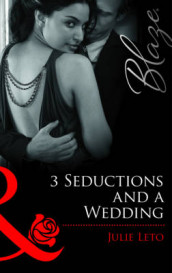 3 Seductions and a Wedding av Julie Leto (Heftet)