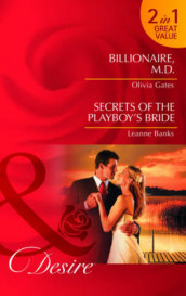 Billionaire, M.D.: AND Secrets of the Playboy's Bride av Leanne Banks og Olivia Gates (Heftet)