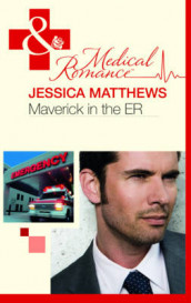 Maverick in the ER av Jessica Matthews (Heftet)