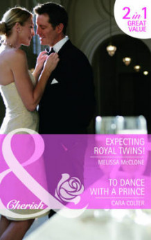Expecting Royal Twins!: AND To Dance with a Prince av Melissa McClone og Cara Colter (Heftet)