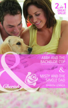Abby and the Bachelor Cop: AND Misty and the Single Dad av Marion Lennox (Heftet)
