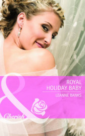 Royal Holiday Baby av Leanne Banks (Heftet)