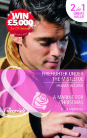 Firefighter Under the Mistletoe/ A Marine for Christmas av Beth Andrews og Melissa McClone (Heftet)