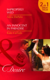 Improperly Wed/ An Innocent in Paradise av Kate Carlisle og Anna DePalo (Heftet)