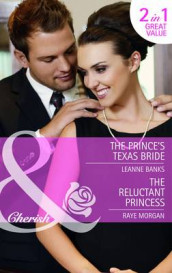 The Prince's Texas Bride/ The Reluctant Princess av Leanne Banks og Raye Morgan (Heftet)
