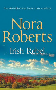 Irish Rebel av Nora Roberts (Heftet)