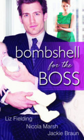 Bombshell for the Boss av Jackie Braun, Liz Fielding og Nicola Marsh (Heftet)