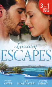 Luxury Escapes av Janette Kenny, Anne McAllister og Maisey Yates (Heftet)