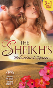The Sheikh's Reluctant Queen av Olivia Gates, Kristi Gold og Annie West (Heftet)