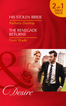 His Stolen Bride: His Stolen Bride / the Renegade Returns (Chicago Sons, Book 4) av Barbara Dunlop og Dani Wade (Heftet)