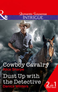 Cowboy Cavalry: Cowboy Cavalry / Dust Up with the Detective (the Brothers of Hastings Ridge Ranch, Book 4) av Alice Sharpe og Danica Winters (Heftet)