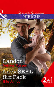 Landon: Landon / Navy SEAL Six Pack (the Lawmen of Silver Creek Ranch, Book 9) av Delores Fossen og Elle James (Heftet)
