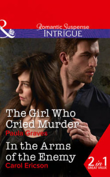 The Girl Who Cried Murder: The Girl Who Cried Murder / In the Arms of the Enemy (Campbell Cove Academy, Book 2) av Paula Graves og Carol Ericson (Heftet)