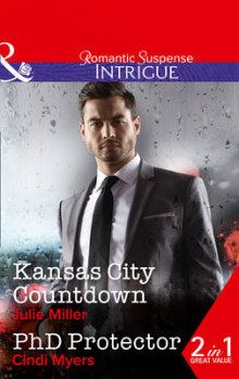 Kansas City Countdown: Kansas City Countdown / Phd Protector (the Precinct: Bachelors in Blue, Book 2) av Julie Miller og Cindi Myers (Heftet)