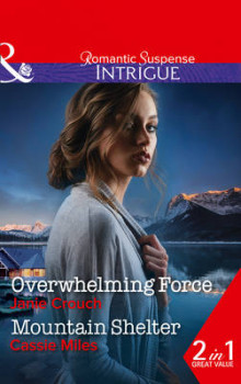 Overwhelming Force: Overwhelming Force / Mountain Shelter (Omega Sector: Critical Response, Book 5) av Janie Crouch og Cassie Miles (Heftet)