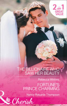 The Billionaire Who Saw Her Beauty: The Billionaire Who Saw Her Beauty / Fortune's Prince Charming (the Montanari Marriages, Book 2) av Rebecca Winters og Nancy Robards Thompson (Heftet)